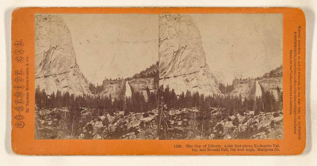 The Cap of Liberty, 4,000 feet above Yo-Semite Valley, and Nevada Fall, 700 feet high, Mariposa Co.