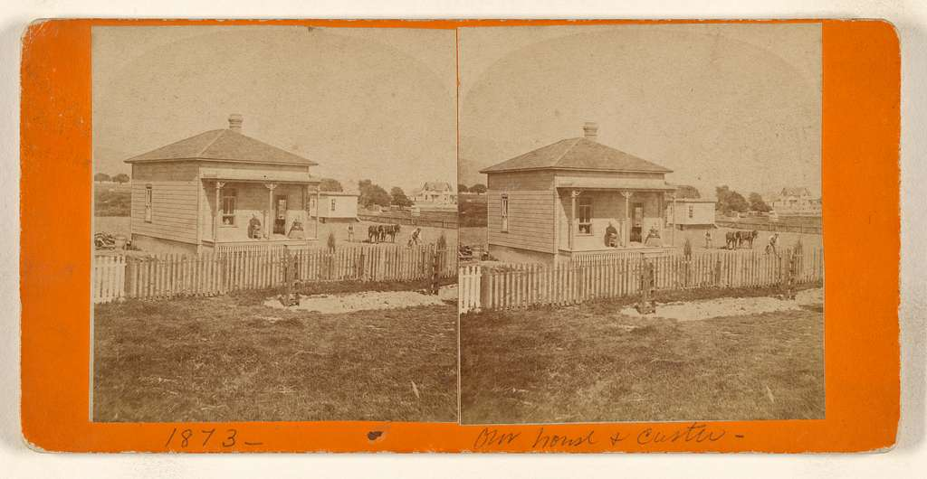 [1873 - Our house & Custer]