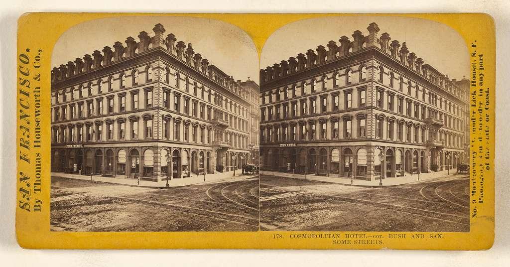 Cosmopolitan Hotel - cor. Bush and Sansome Streets.